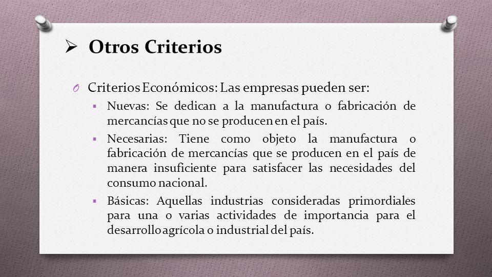 Otros Criterios Criterios Económicos: Las empresas pueden ser: