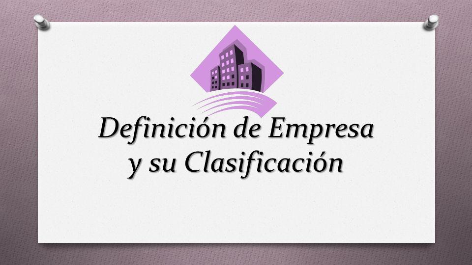 Definición de Empresa y su Clasificación