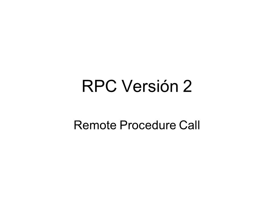 RPC Versión 2 Remote Procedure Call