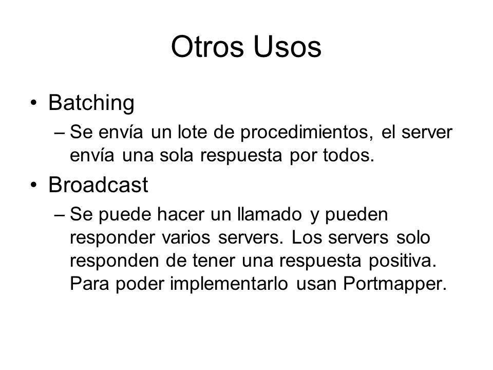 Otros Usos Batching Broadcast