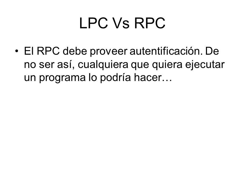LPC Vs RPCEl RPC debe proveer autentificación.