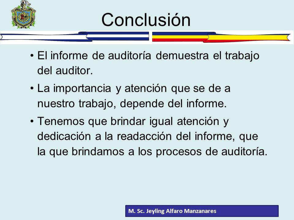 Conclusión El informe de auditoría demuestra el trabajo del auditor.