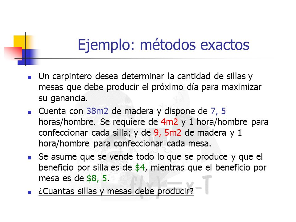 Ejemplo: métodos exactos