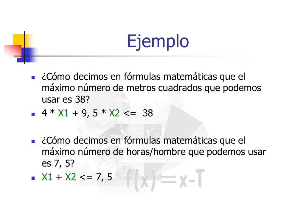 Ejemplo ¿Cómo decimos en fórmulas matemáticas que el máximo número de metros cuadrados que podemos usar es 38