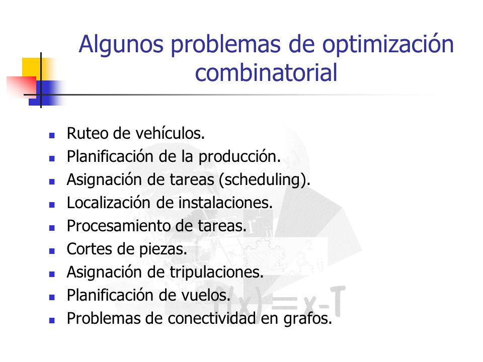 Algunos problemas de optimización combinatorial