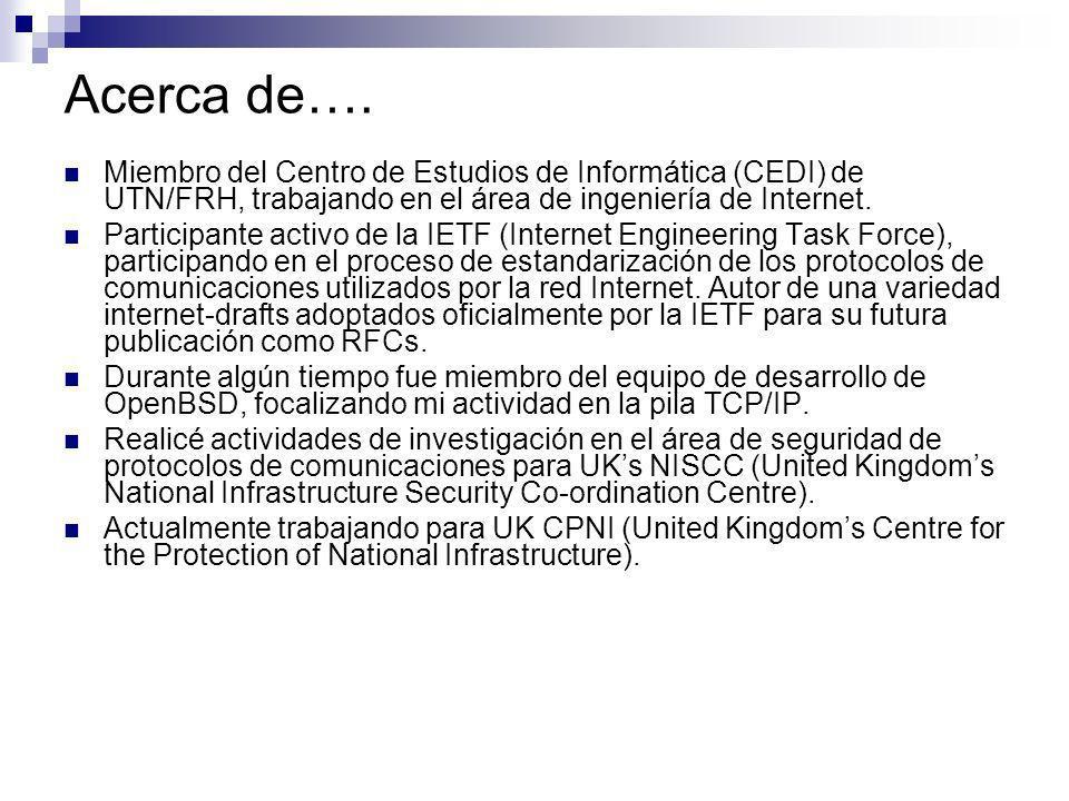 Acerca de…. Miembro del Centro de Estudios de Informática (CEDI) de UTN/FRH, trabajando en el área de ingeniería de Internet.