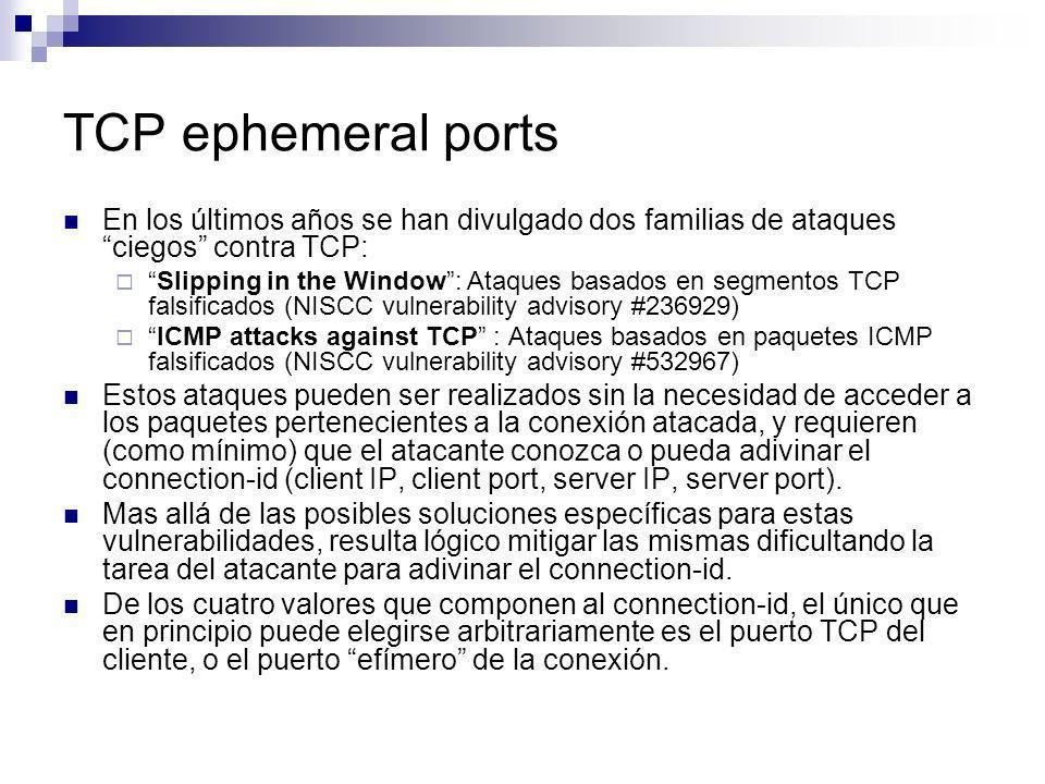 TCP ephemeral ports En los últimos años se han divulgado dos familias de ataques ciegos contra TCP: