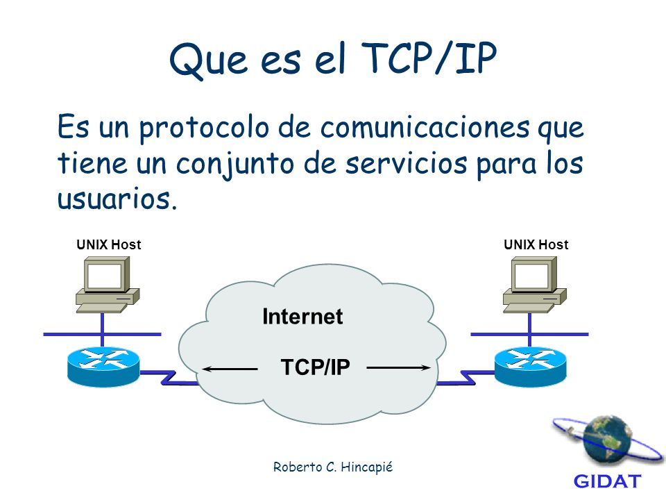 Que es el TCP/IP Es un protocolo de comunicaciones que tiene un conjunto de servicios para los usuarios.