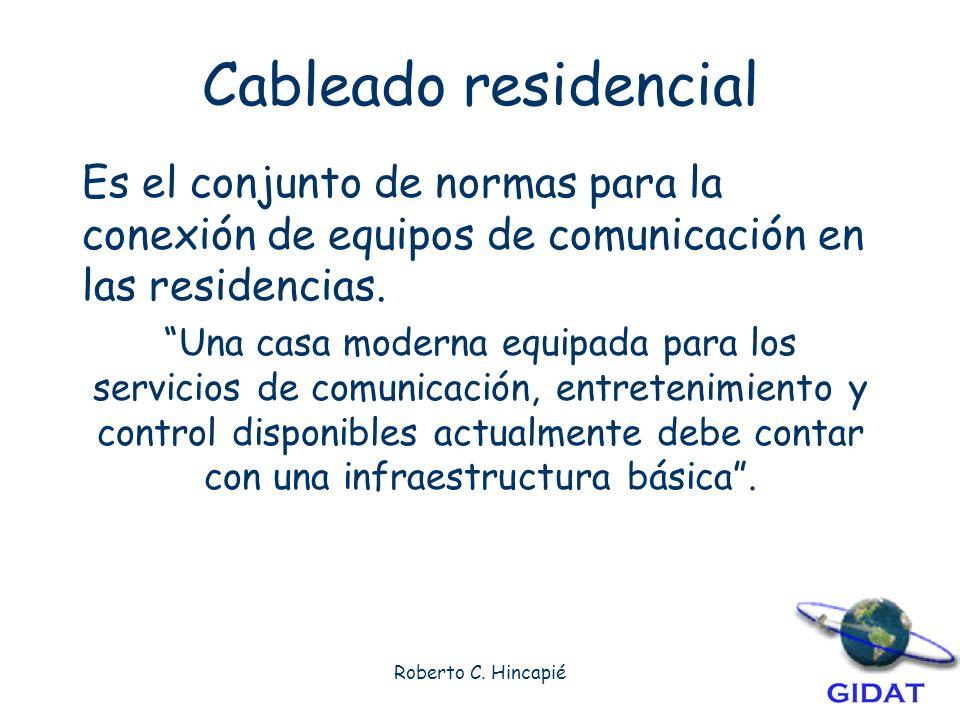 Cableado residencial Es el conjunto de normas para la conexión de equipos de comunicación en las residencias.