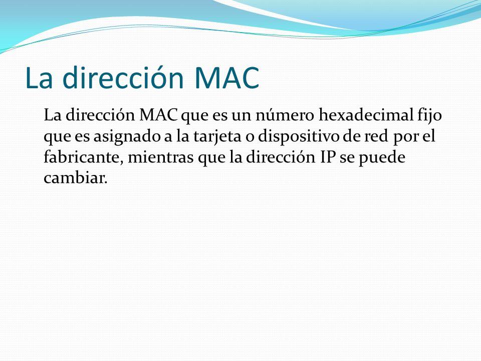 La dirección MAC
