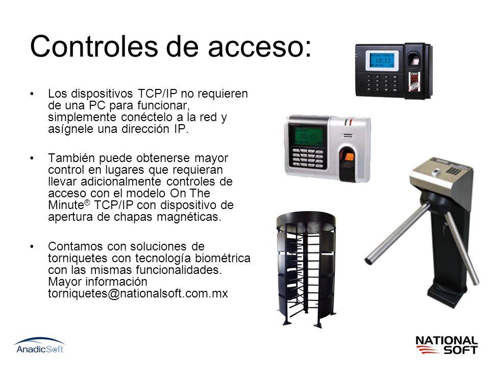 Controles de acceso: Los dispositivos TCP/IP no requieren de una PC para funcionar, simplemente conéctelo a la red y asígnele una dirección IP.