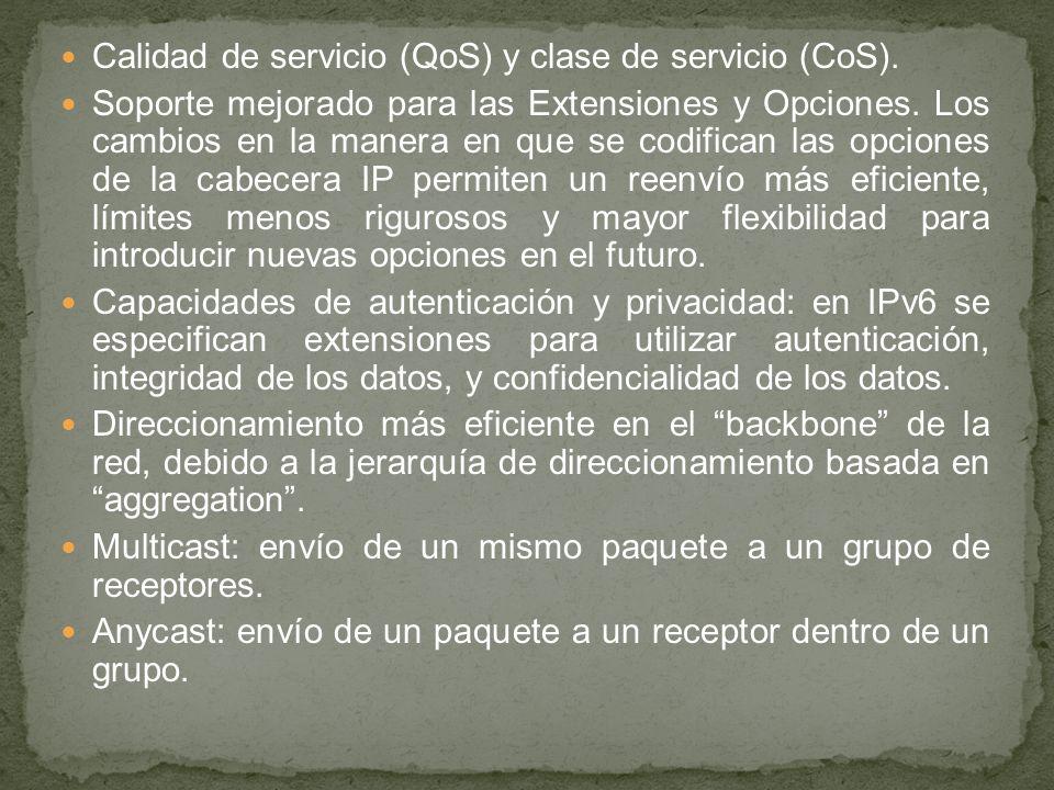 Calidad de servicio (QoS) y clase de servicio (CoS).