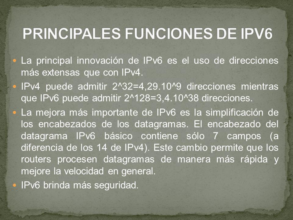 PRINCIPALES FUNCIONES DE IPV6