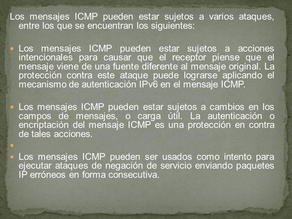 Los mensajes ICMP pueden estar sujetos a varios ataques, entre los que se encuentran los siguientes: