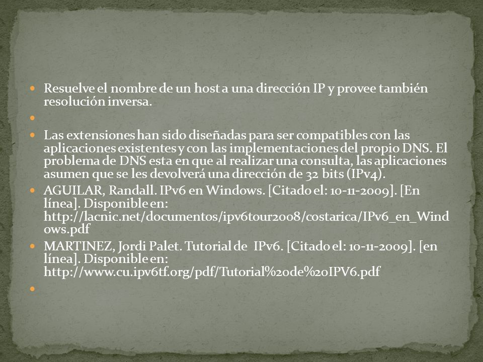 Resuelve el nombre de un host a una dirección IP y provee también resolución inversa.