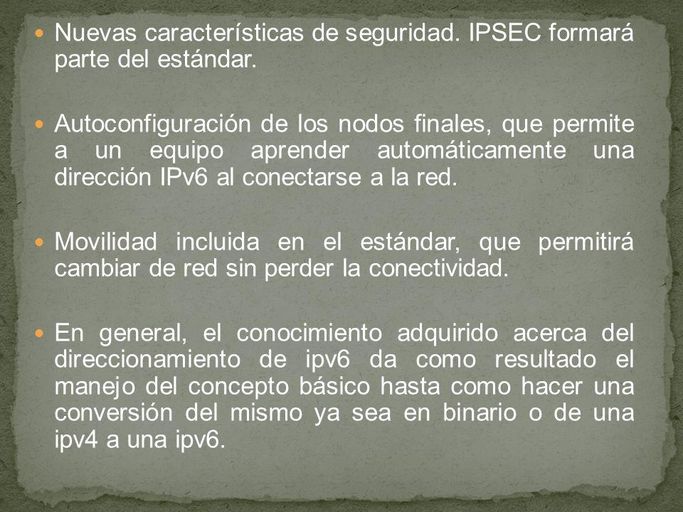 Nuevas características de seguridad. IPSEC formará parte del estándar.