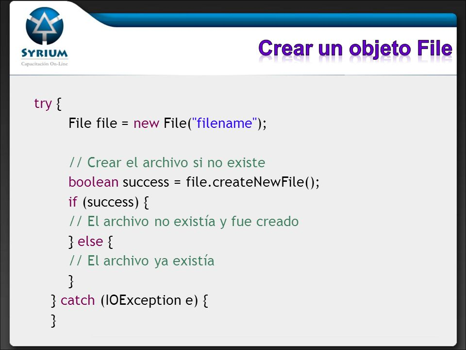 Crear un objeto File try { File file = new File( filename );