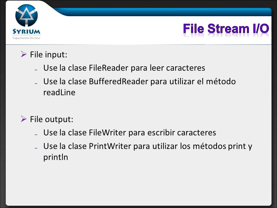 File Stream I/O File input: