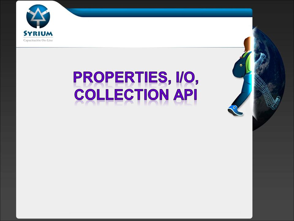 Properties, i/o, collection api