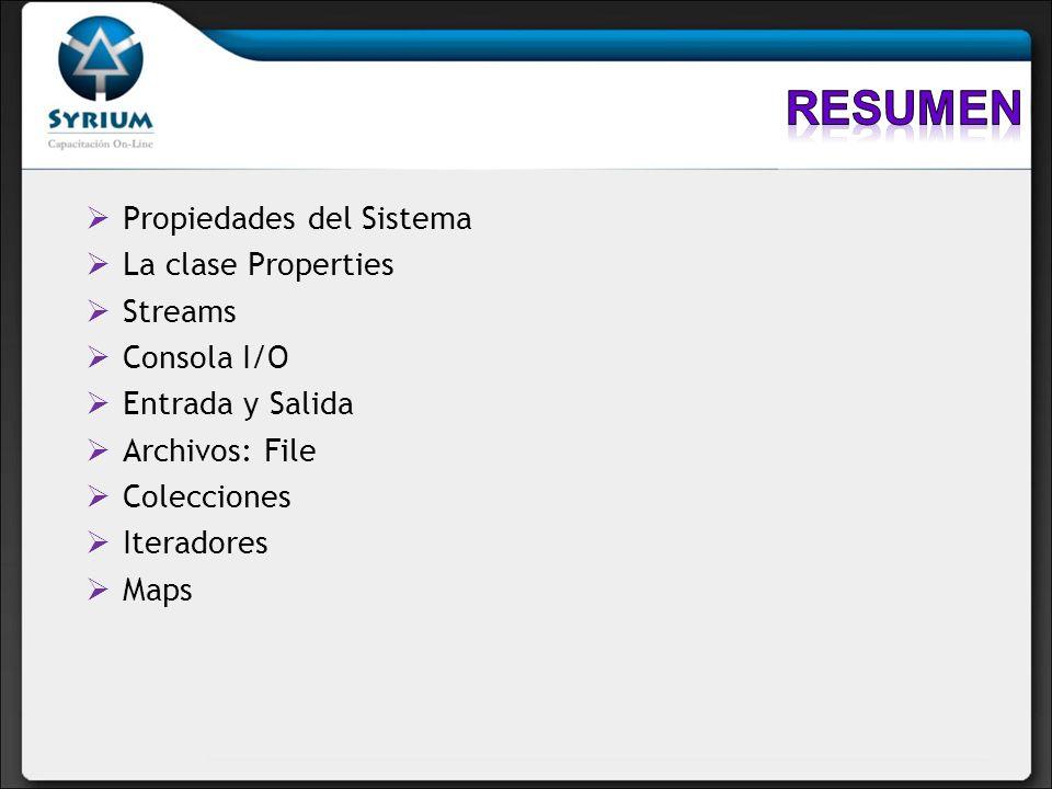 Resumen Propiedades del Sistema La clase Properties Streams