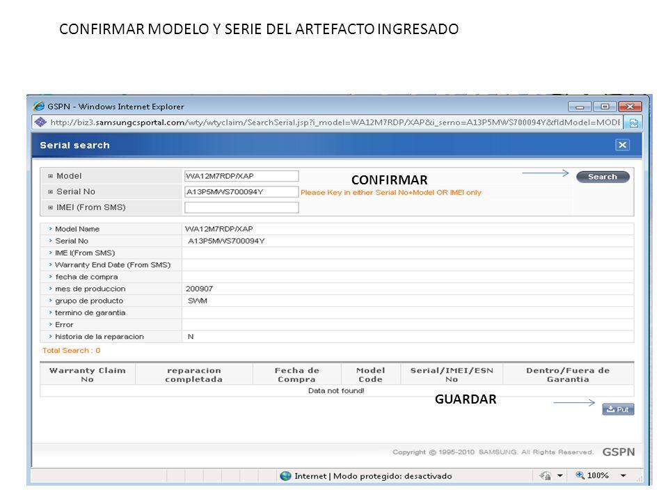 CONFIRMAR MODELO Y SERIE DEL ARTEFACTO INGRESADO