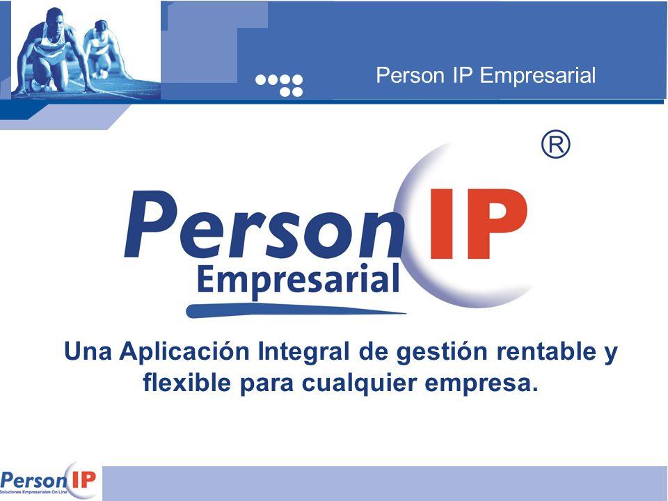 Person IP Empresarial Una Aplicación Integral de gestión rentable y flexible para cualquier empresa.