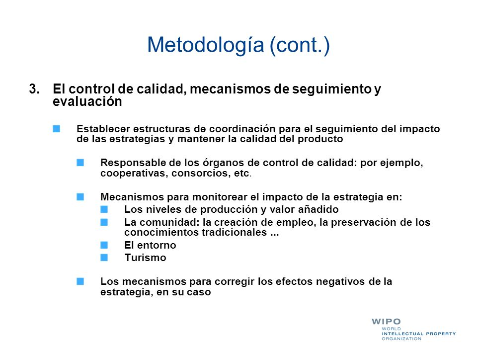 Metodología (cont.) El control de calidad, mecanismos de seguimiento y evaluación.