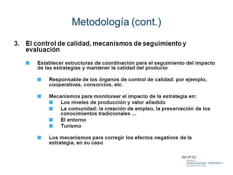 Metodología (cont.)El control de calidad, mecanismos de seguimiento y evaluación.
