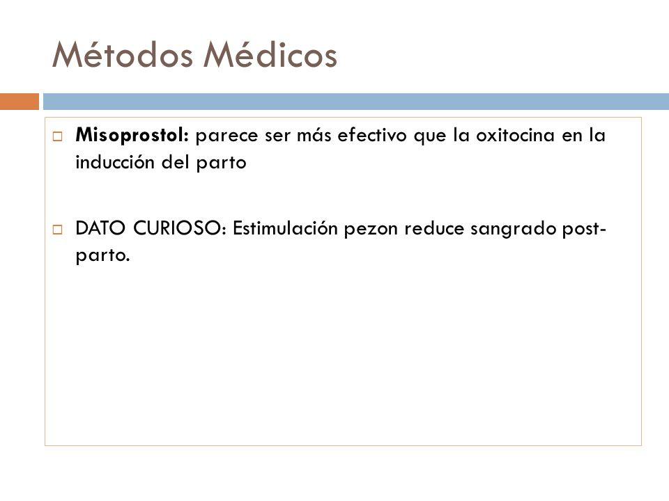 Métodos MédicosMisoprostol: parece ser más efectivo que la oxitocina en la inducción del parto.
