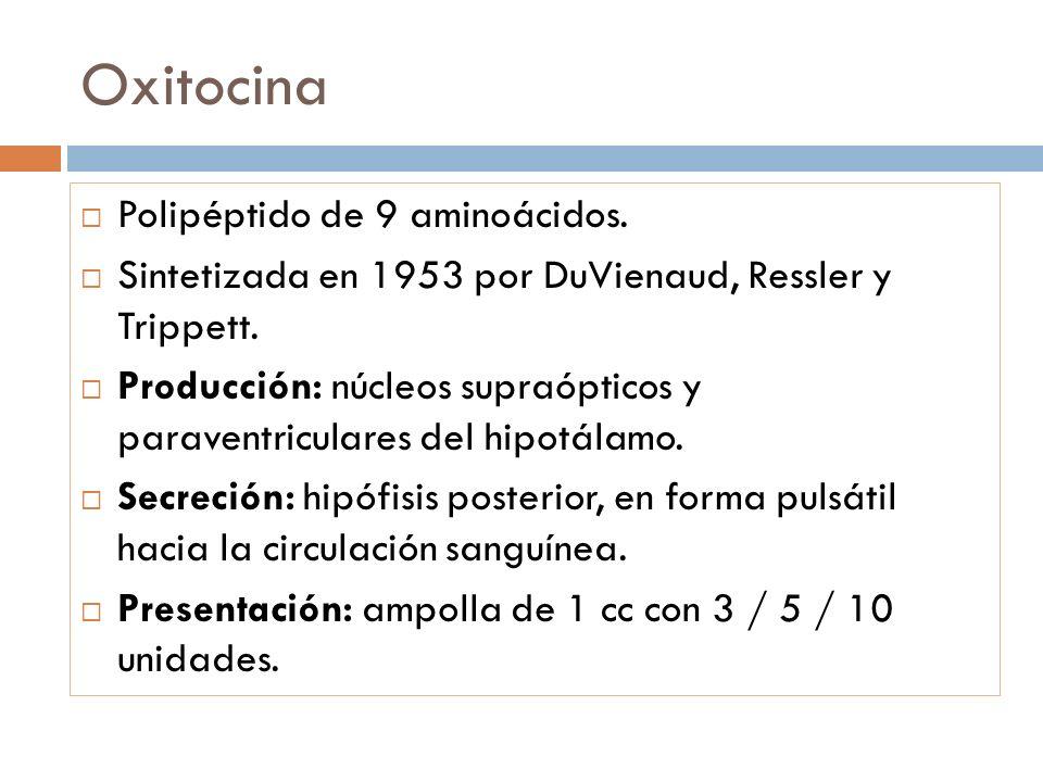 Oxitocina Polipéptido de 9 aminoácidos.