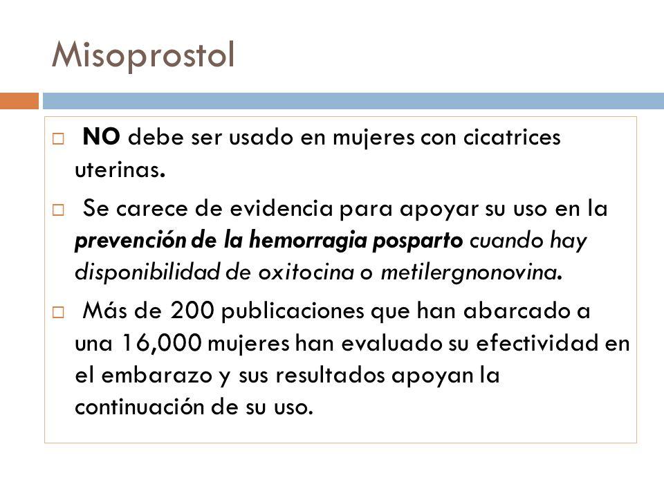 Misoprostol NO debe ser usado en mujeres con cicatrices uterinas.