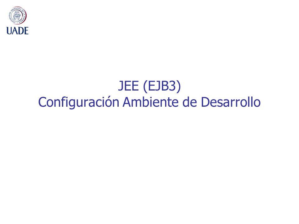 JEE (EJB3) Configuración Ambiente de Desarrollo