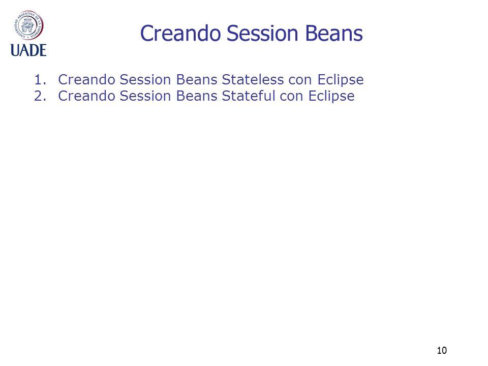 Creando Session Beans Creando Session Beans Stateless con Eclipse