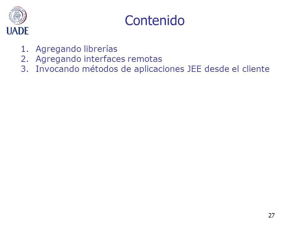 Contenido Agregando librerías Agregando interfaces remotas