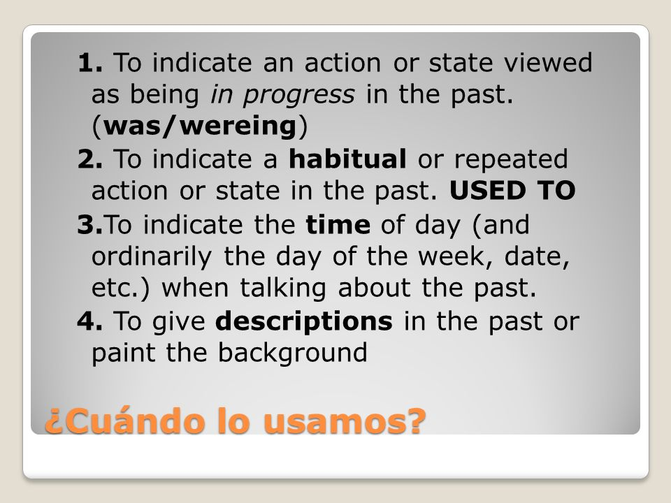 1. To indicate an action or state viewed as being in progress in the past. (was/wereing)