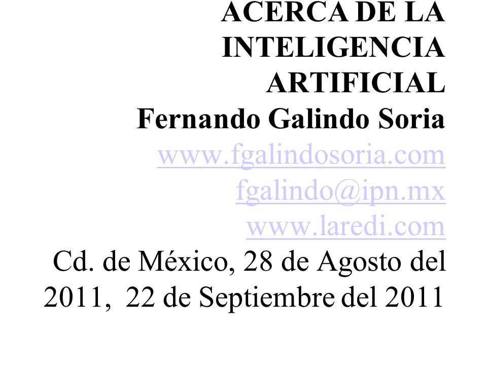 ACERCA DE LA INTELIGENCIA ARTIFICIAL Fernando Galindo Soria www