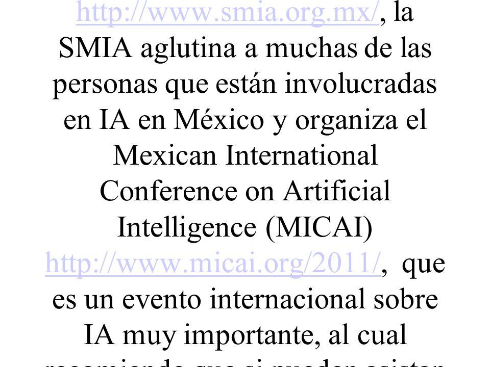 La Sociedad Mexicana de Inteligencia Artificial SMIA http://www. smia