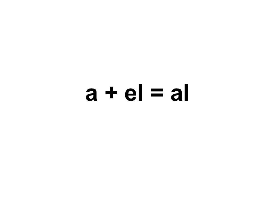 a + el = al