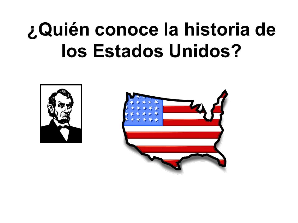¿Quién conoce la historia de los Estados Unidos