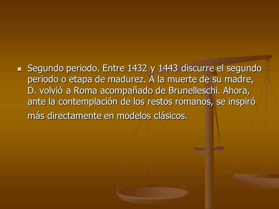 Segundo periodo. Entre 1432 y 1443 discurre el segundo periodo o etapa de madurez.