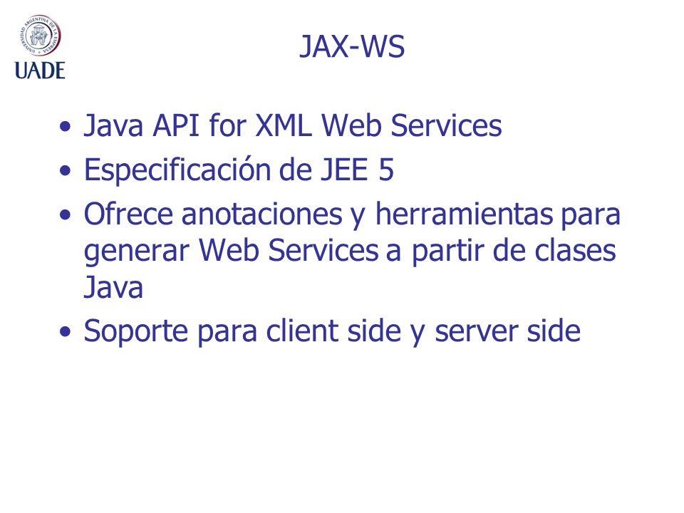 JAX-WS Java API for XML Web Services. Especificación de JEE 5.