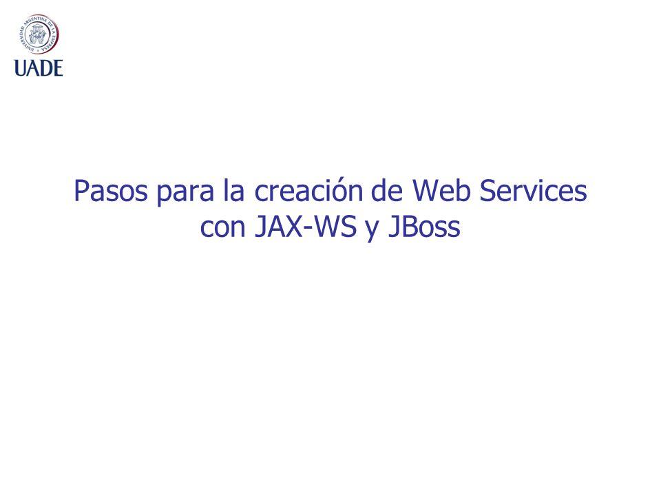 Pasos para la creación de Web Services con JAX-WS y JBoss
