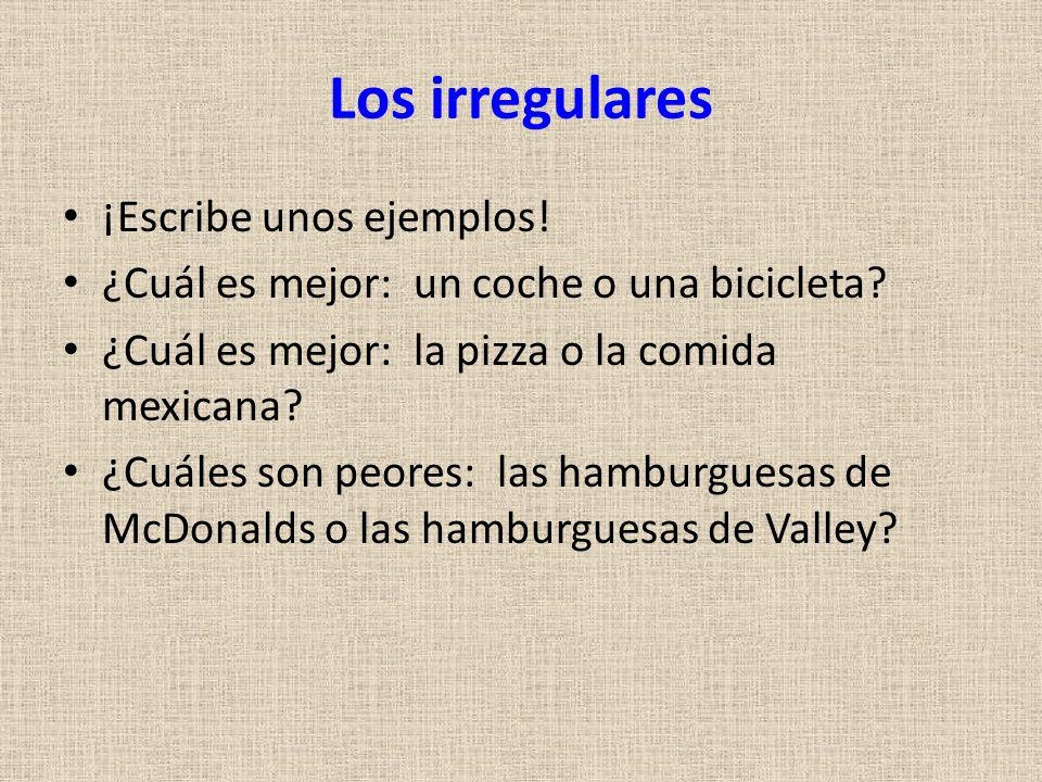 Los irregulares ¡Escribe unos ejemplos!