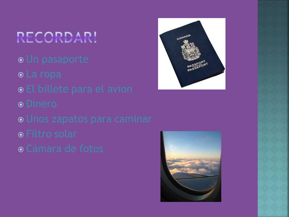 Recordar! Un pasaporte La ropa El billete para el avion Dinero