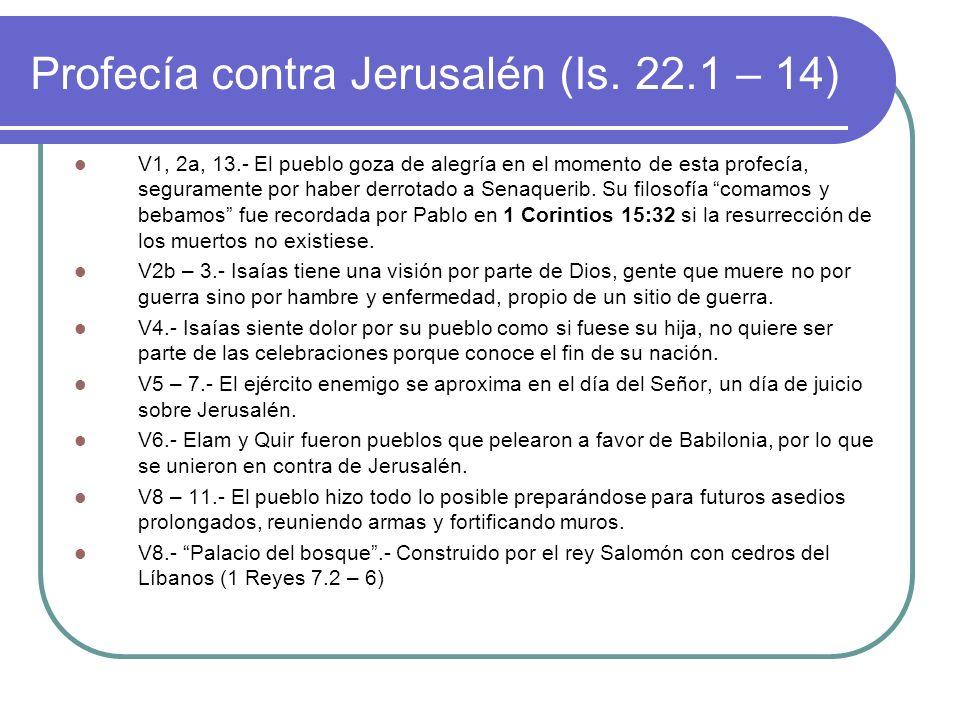 Profecía contra Jerusalén (Is. 22.1 – 14)