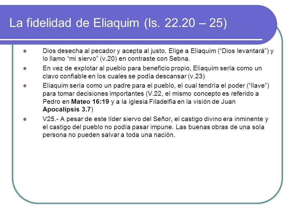 La fidelidad de Eliaquim (Is. 22.20 – 25)