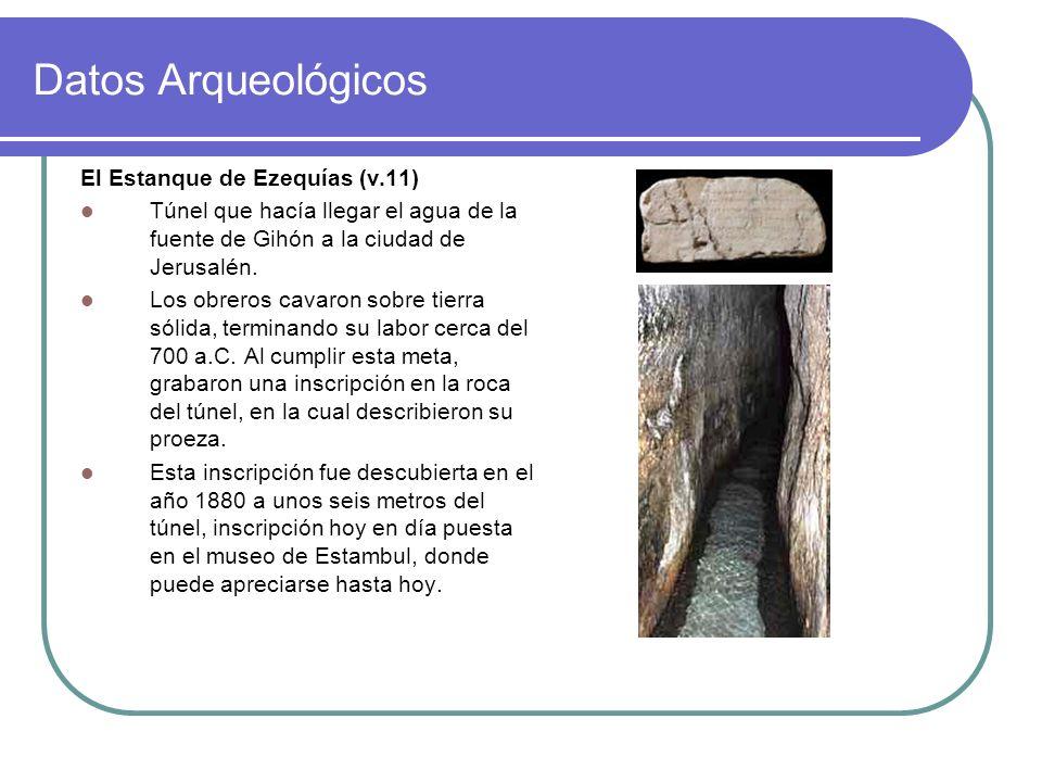 Datos Arqueológicos El Estanque de Ezequías (v.11)