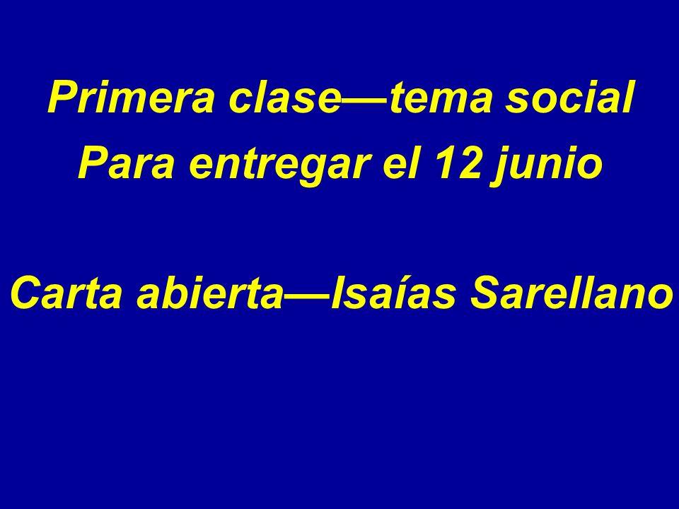 Primera clase—tema social Carta abierta—Isaías Sarellano