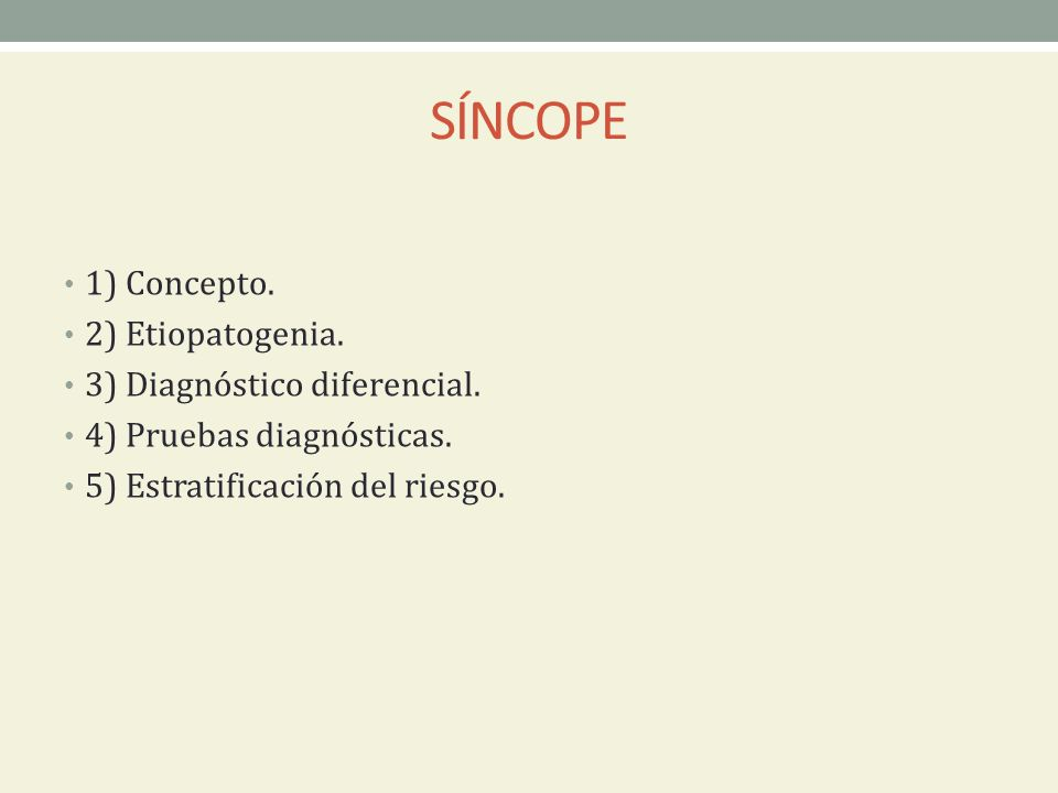 SÍNCOPE 1) Concepto. 2) Etiopatogenia. 3) Diagnóstico diferencial.