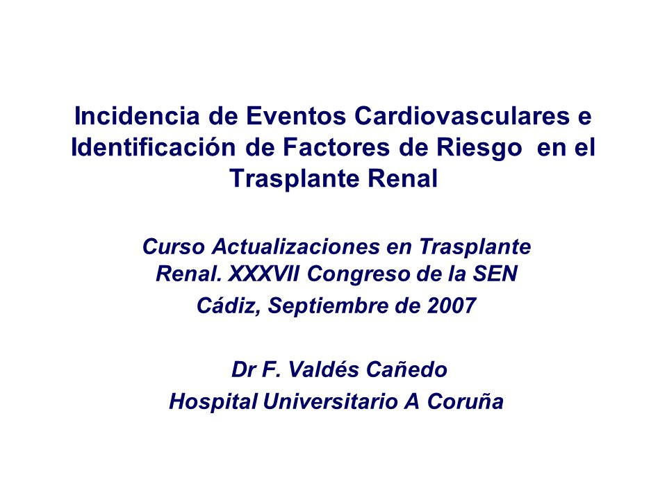 Incidencia de Eventos Cardiovasculares e Identificación de Factores de Riesgo en el Trasplante Renal